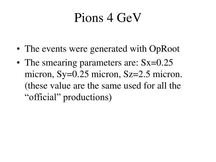 Pions 4 GeV