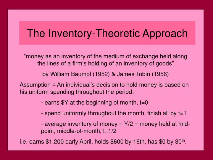 """money as an inventory of the medium of exchange held along the lines of a firm's holding of an inventory of goods"""