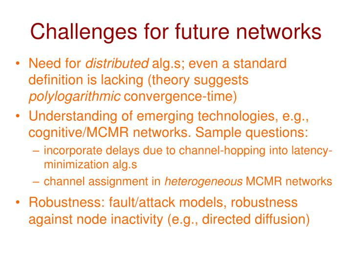 Challenges for future networks
