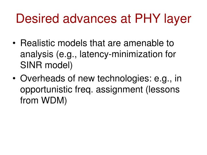 Desired advances at PHY layer