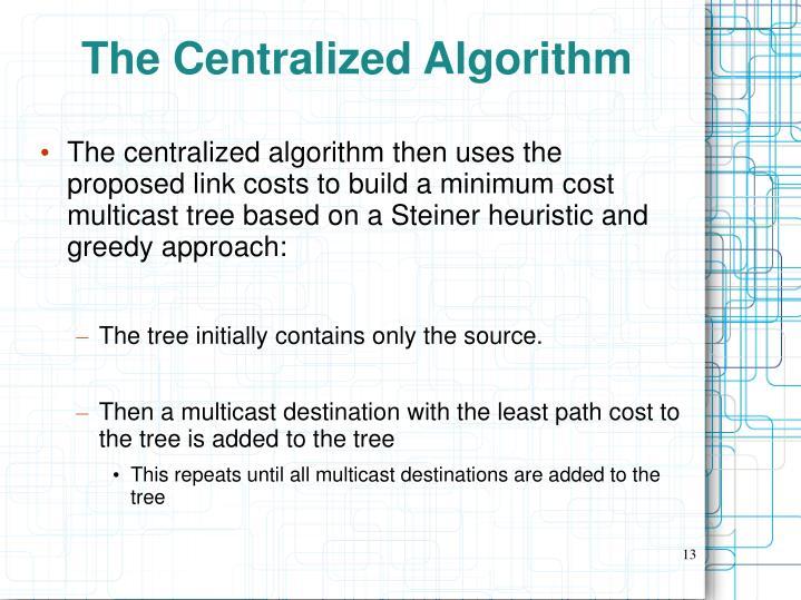 The Centralized Algorithm