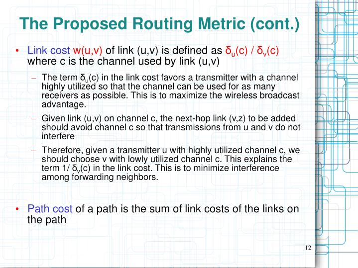 The Proposed Routing Metric (cont.)