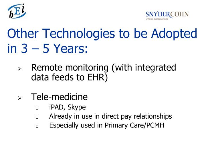 Other Technologies to be Adopted in 3 – 5 Years: