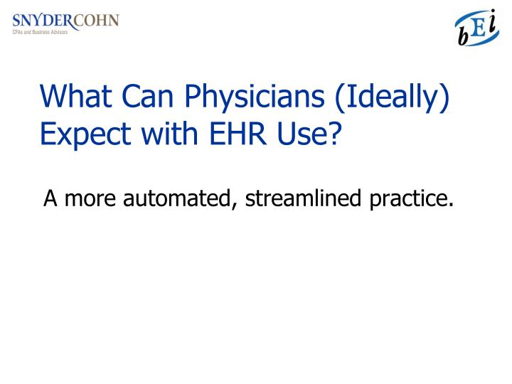 What Can Physicians (Ideally) Expect with EHR Use?