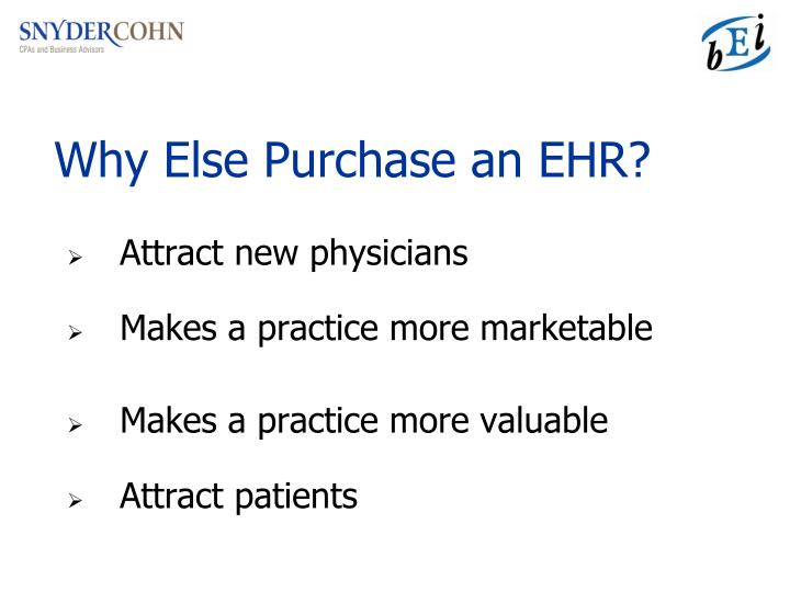 Why Else Purchase an EHR?