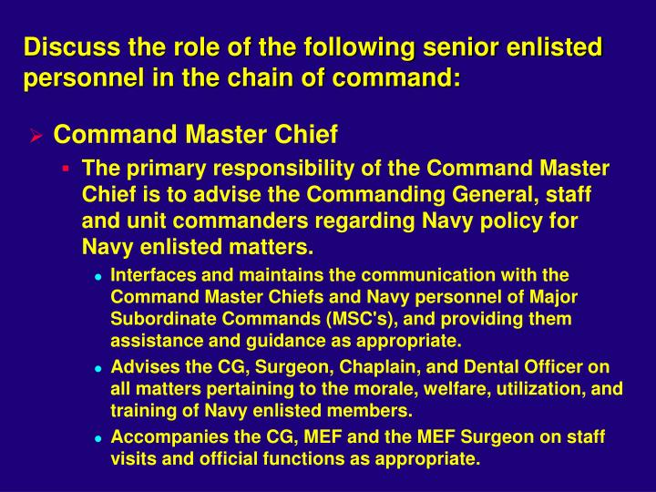 Discuss the role of the following senior enlisted personnel in the chain of command: