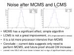 noise after mcms and lcms