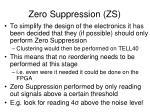 zero suppression zs