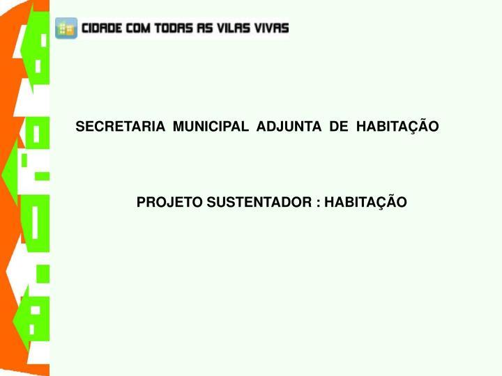 SECRETARIA  MUNICIPAL  ADJUNTA  DE  HABITAÇÃO