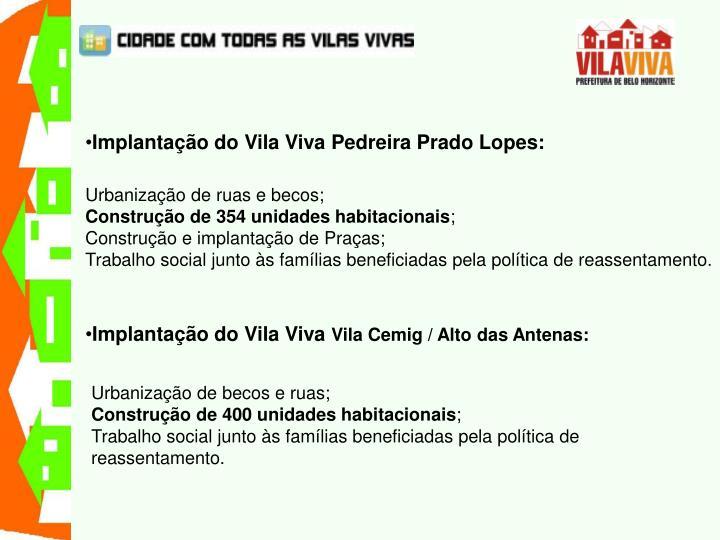 Implantação do Vila Viva Pedreira Prado Lopes: