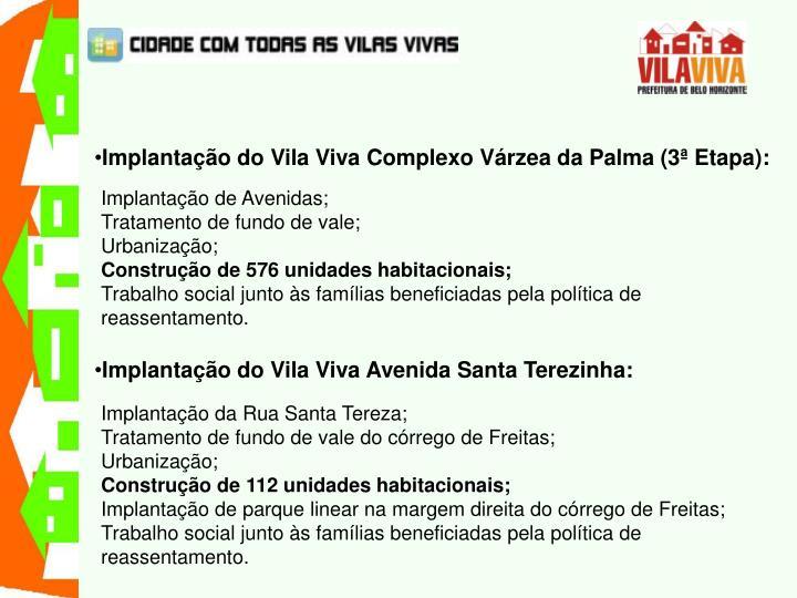 Implantação do Vila Viva Complexo Várzea da Palma (3ª Etapa):