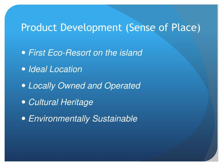 Product Development (Sense of Place)