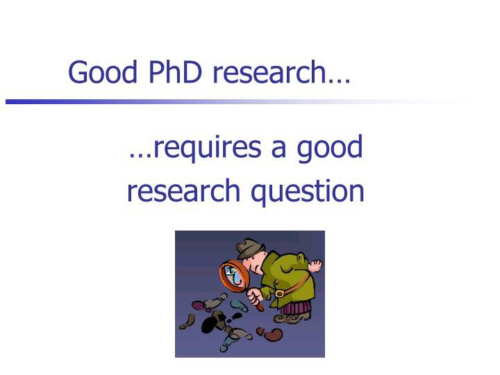 Good PhD research…