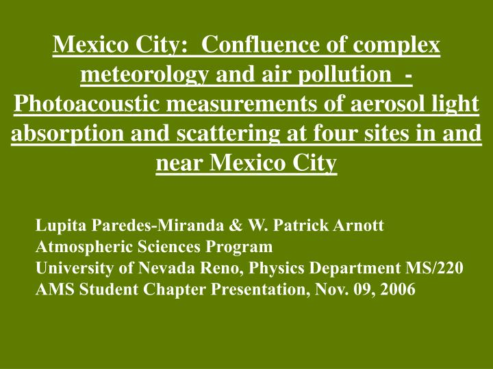 Mexico City:  Confluence of complex meteorology and air pollution  - Photoacoustic measurements of aerosol light absorption and scattering at four sites in and near Mexico City