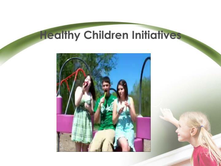 Healthy Children Initiatives