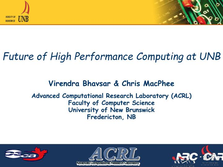 Future of High Performance Computing at UNB