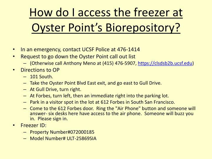How do I access the freezer at Oyster Point's