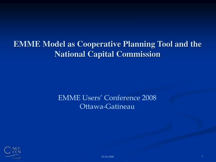 EMME Model as Cooperative Planning Tool and the National Capital Commission