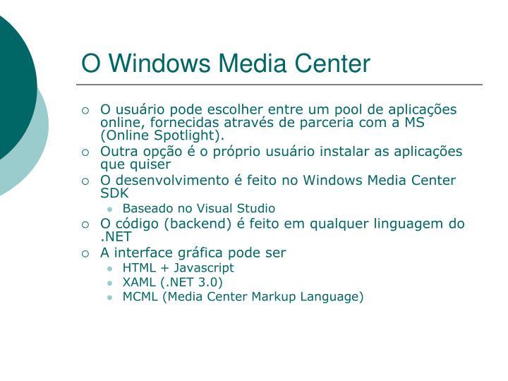 O Windows Media Center