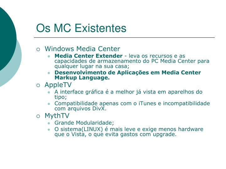 Os MC Existentes