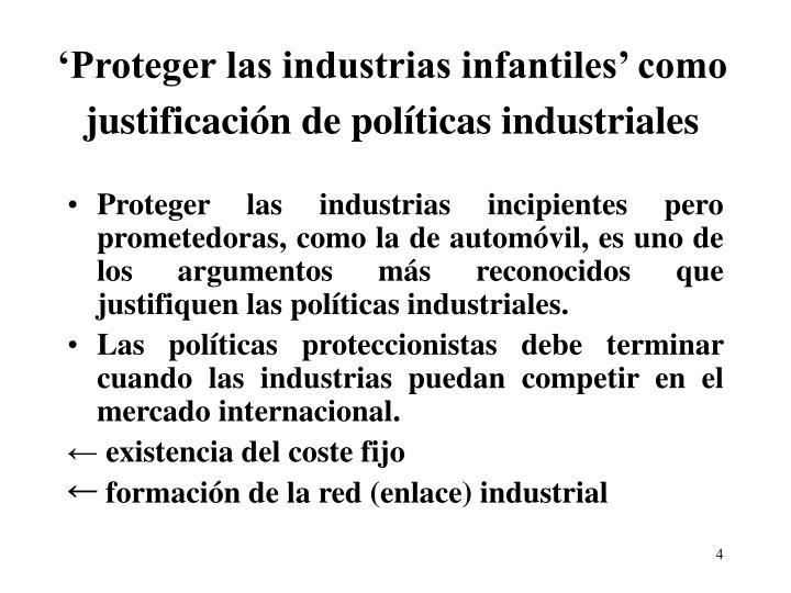 'Proteger las industrias infantiles' como justificación de políticas industriales