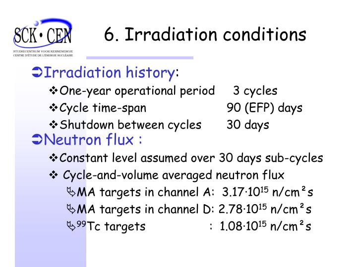 6. Irradiation conditions