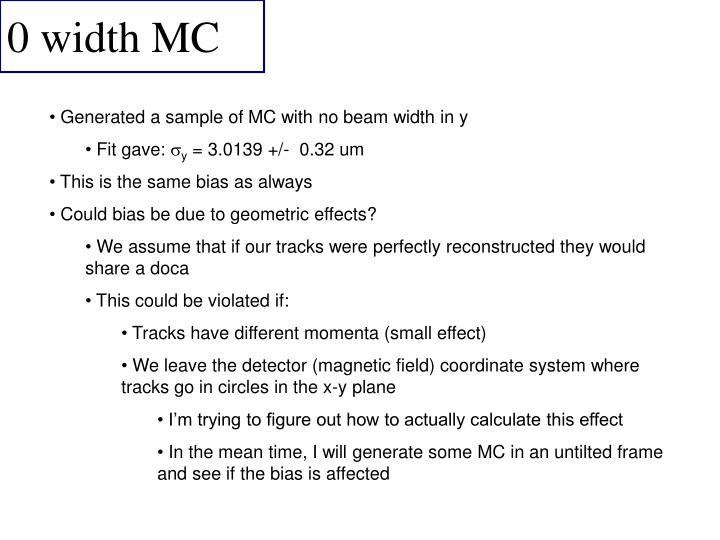 0 width MC