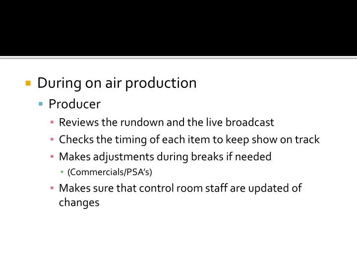 During on air production