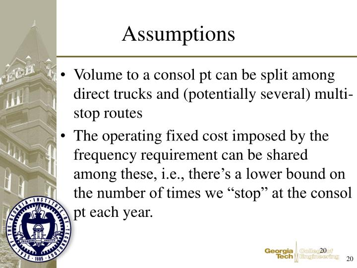 Volume to a consol pt can be split among direct trucks and (potentially several) multi-stop routes