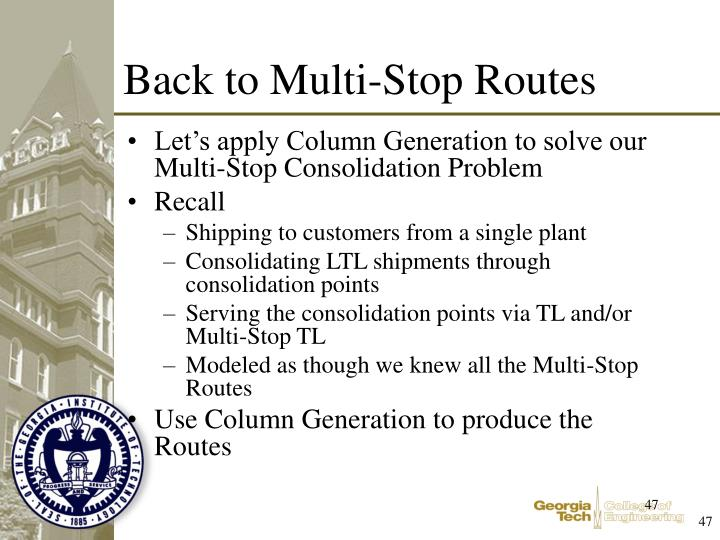 Let's apply Column Generation to solve our Multi-Stop Consolidation Problem