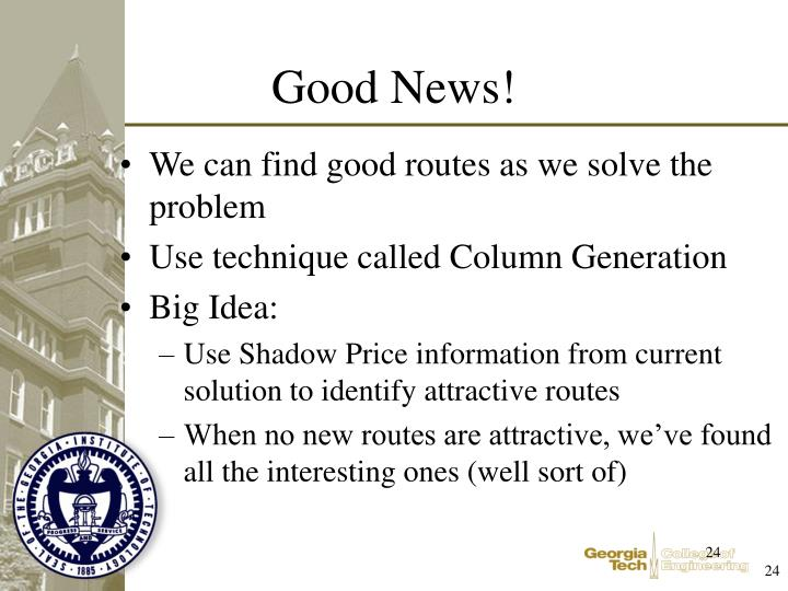 We can find good routes as we solve the problem