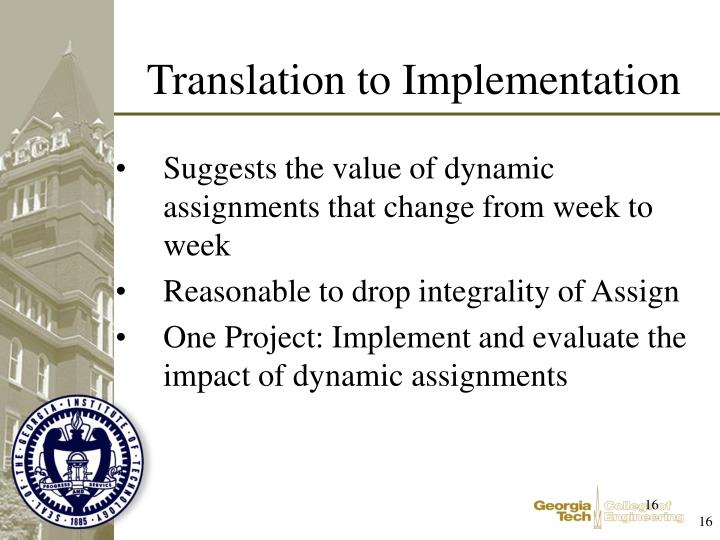 Suggests the value of dynamic assignments that change from week to week
