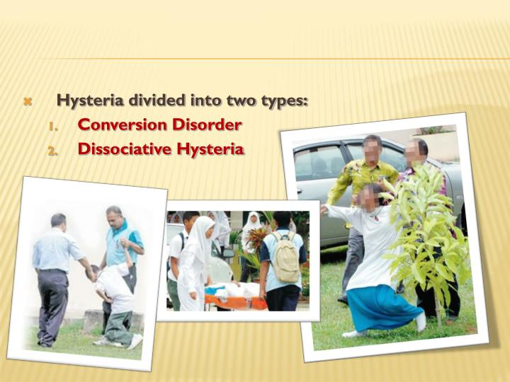 Hysteria divided into two types: