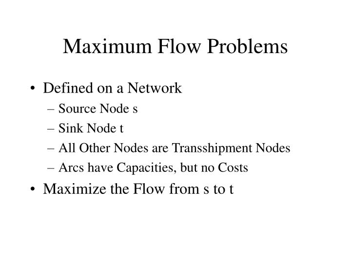 Maximum Flow Problems