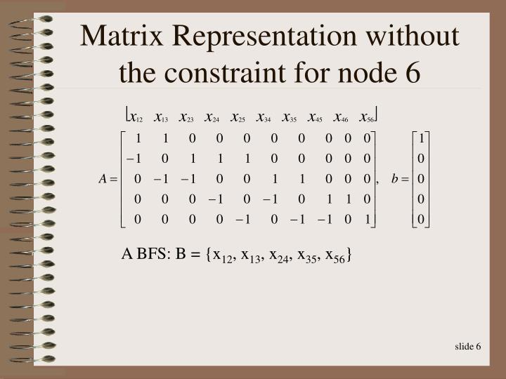 Matrix Representation without the constraint for node 6
