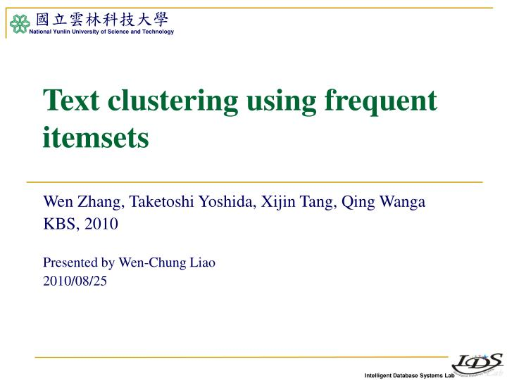 Text clustering using frequent itemsets