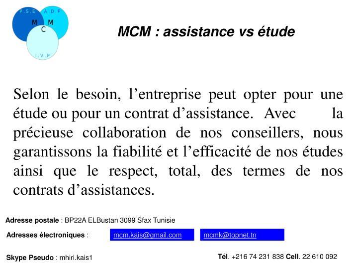 MCM: assistance vs étude