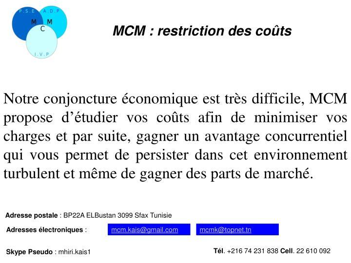 MCM: restriction des coûts