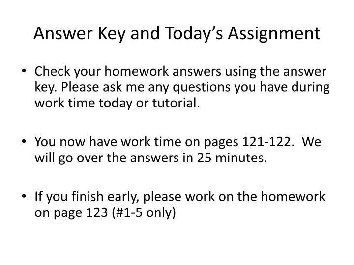 Answer Key and Today's Assignment
