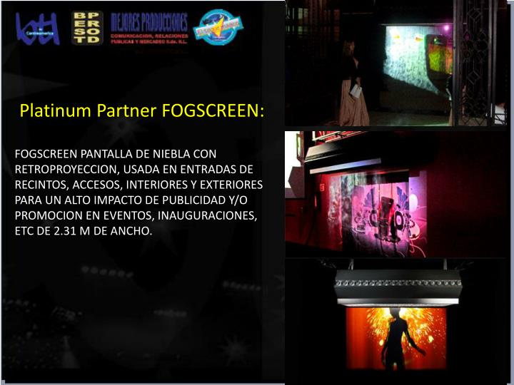 Platinum Partner FOGSCREEN: