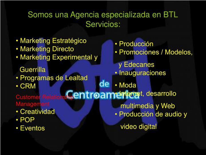 Somos una Agencia especializada en BTL
