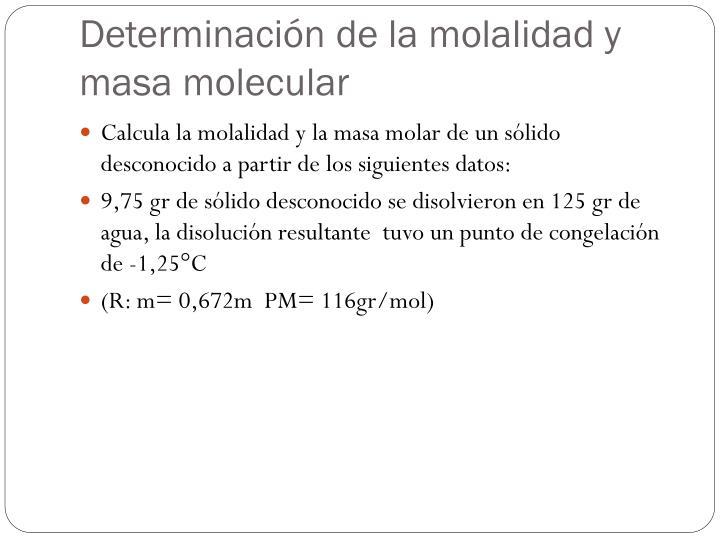 Determinación de la molalidad y masa molecular
