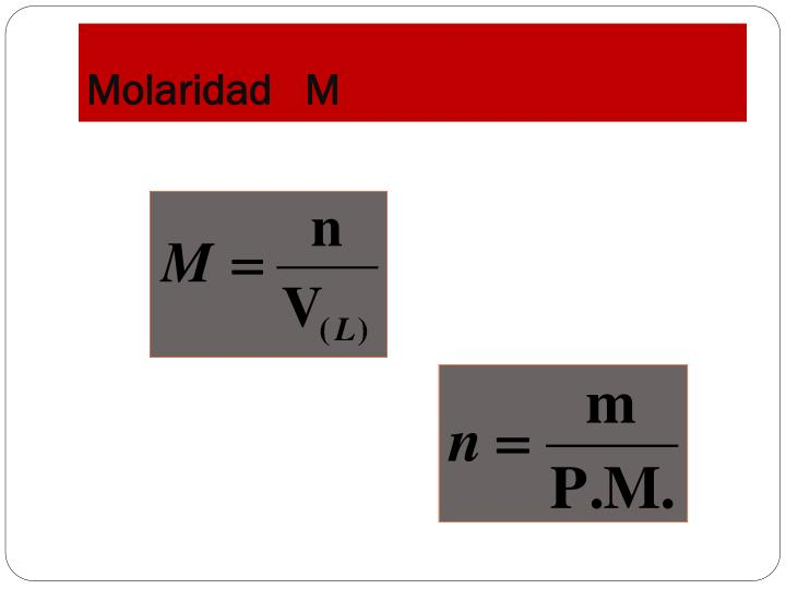Molaridad   M