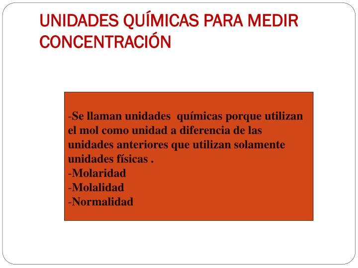 UNIDADES QUÍMICAS PARA MEDIR CONCENTRACIÓN