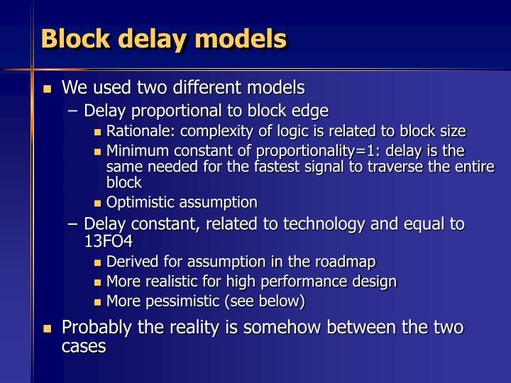 Block delay models
