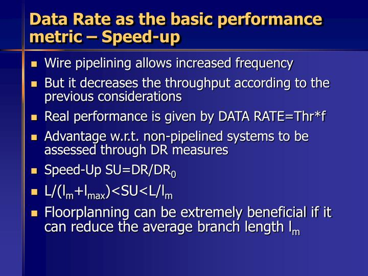 Data Rate as the basic performance metric – Speed-up