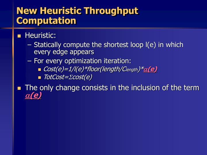 New Heuristic Throughput Computation