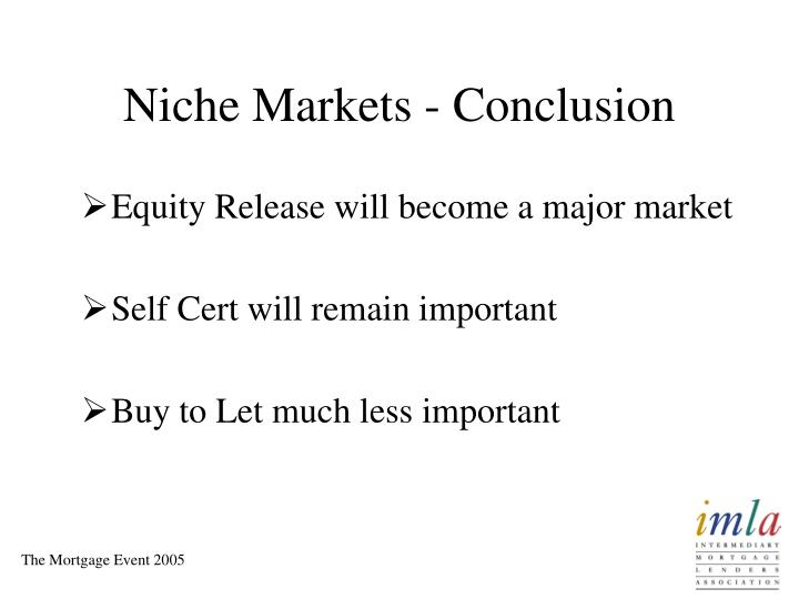 Niche Markets - Conclusion