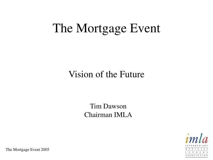 The mortgage event