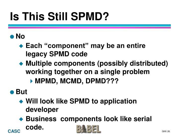 Is This Still SPMD?